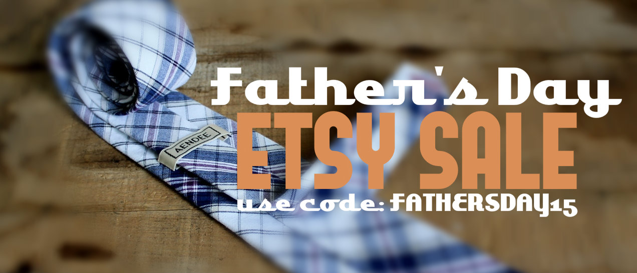 Father's Day Etsy Sale On All AENDEE Handcrafted Neckties